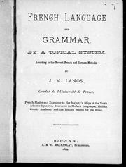 Cover of: French language and grammar, by a topical system, according to the newest French and German methods |