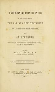 Cover of: Undesigned coincidences in the writings both of the Old and New Testament | J. J. Blunt