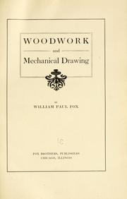 Cover of: Woodwork and mechanical drawing | William Paul Fox