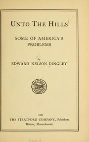 Cover of: Unto the hills | Edward N. Dingley
