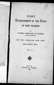 First establishment of the faith in New France by Chrétien Le Clercq
