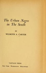 Cover of: The urban Negro in the South | Wilmoth Annette Carter