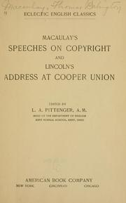 Cover of: Macaulay's speeches on copyright, and Lincoln's address at Cooper union