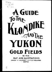 Cover of: Guide to the Klondike and the Yukon gold fields in Alaska and Northwest Territories |