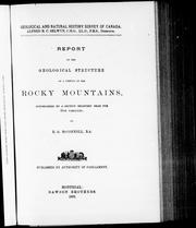 Cover of: Report on the geological structure of a portion of the Rocky Mountains | R. G. McConnell