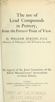 Cover of: The use of lead compounds in pottery, from the potter's point of view