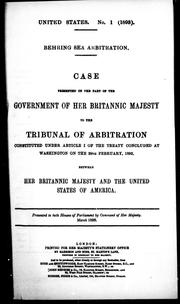 Cover of: Case presented on the part of the government of Her Britannic Majesty to the Tribunal of Arbitration constituted under article I of the treaty concluded at Washington on the 29th February, 1892, between Her Britannic Majesty and the United States of America |