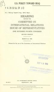 U.S. policy toward Iraq by United States. Congress. House. Committee on International Relations.