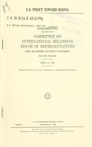 U.S. policy towards Bosnia by United States. Congress. House. Committee on International Relations.