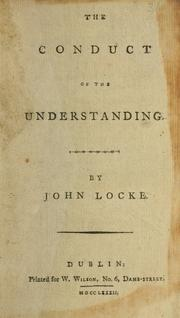 The conduct of the understanding by John Locke