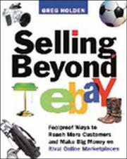 Cover of: Selling beyond eBay: foolproof ways to reach more customers and make big money on rival online marketplaces