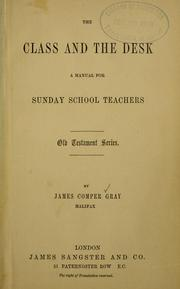 Cover of: The class and the desk | James Comper Gray