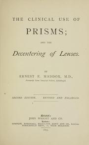 Cover of: The clinical use of prisms; and the decentering of lenses | Ernest Edmund Maddox
