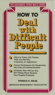 Cover of: How to deal with difficult people | Donald H. Weiss