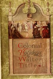 Cover of: Colonial holidays by Walter Tittle