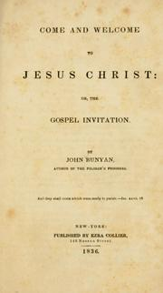 Come and welcome to Jesus Christ by John Bunyan
