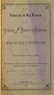 Cover of: Committee of one hundred of the citizens of the District of Columbia | District of Columbia. Committee of one hundred