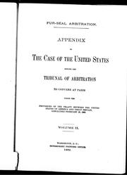 Cover of: Appendix to the case of the United States before the Tribunal of Arbitration to convene at Paris under the provisions of the treaty between the United States of America and Great Britain, concluded February 29, 1892 | United States