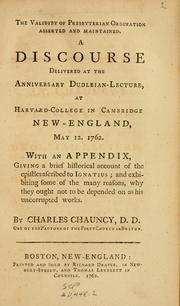 The validity of Presbyterian ordination asserted and maintained by Chauncy, Charles
