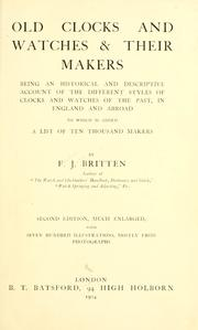 Old clocks and watches and their makers by F. J. Britten