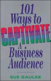 Cover of: 101 Ways to Captivate a Business Audience