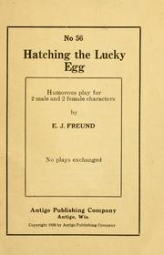 Cover of: Hatching the lucky egg ... | E. J. Freund