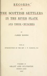 Cover of: Records of the Scottish settlers in the River Plate and their churches | Dodds, James of Buenos Aires.