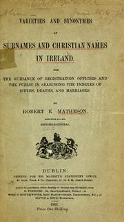 Cover of: Varieties and synonymes of surnames and Christian names in Ireland by Matheson, Robert E. Sir