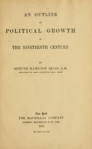 Cover of: An outline of political growth in the nineteenth century | Edmund Hamilton Sears