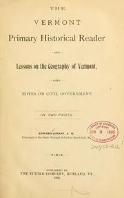 Cover of: The Vermont primary historical reader and lessons on the geography of Vermont, with notes on civil government