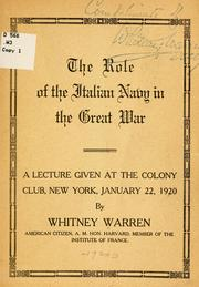 The role of the Italian navy in the great war by Whitney Warren