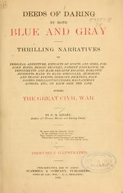 Cover of: Deeds of daring by both blue and gray: thrilling narratives of personal adventure ... on each side the line during the great Civil War