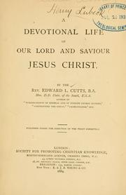 Cover of: A devotional life of our Lord and Saviour Jesus Christ