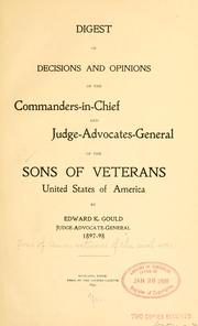 Cover of: Digest of decisions and opinions of the commanders-in-chief and judge-advocates-general of the Sons of veterans, United States of America. | Sons of Union veterans of the civil war