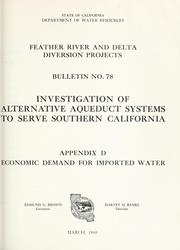 Cover of: Investigation of alternative aqueduct systems to serve southern California : Feather River and delta diversion projects | California. Dept. of Water Resources.