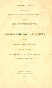 Cover of: A discourse pronounced at the Capitol of the United States in the Hall of representatives before the American historical society