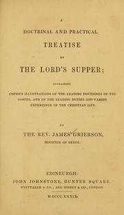 Cover of: A doctrinal and practical treatise on the Lord's Supper | James Grierson