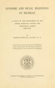 Cover of: Economic and social beginnings of Michigan | George N. Fuller