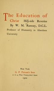 Cover of: The education of Christ: hill-side reveries