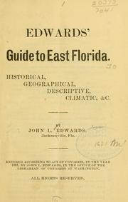 Cover of: Edwards' guide to East Florida by John L. Edwards