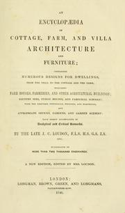 Cover of: An encyclopædia of cottage, farm, and villa architecture and furniture | John Claudius Loudon