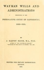 Cover of: Wayman wills and administrations preserved in the Prerogative court of Canterbury, 1383-1821