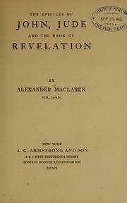 Cover of: epistles of John, Jude and the Book of Revelation | Alexander Maclaren