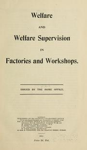 Welfare and welfare supervision in factories and workshops by Home Office