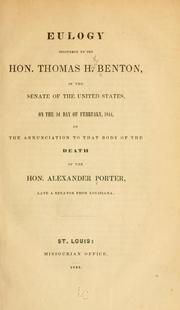 Cover of: Eulogy delivered in the Senate of the United States, on the 2d day of February, 1844, on the annunciation to that body of the death of the Hon. Alexander Porter, late a senator from Louisiana