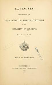 Cover of: Exercises in celebrating the two hundred and fiftieth anniversary of the settlement of Cambridge, held December 28, 1880 by Cambridge (Mass.)