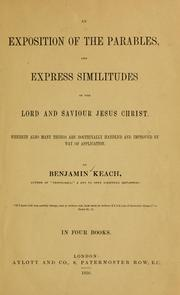 Cover of: An exposition of the parables, and express similitudes of our Lord and Saviour Jesus Christ