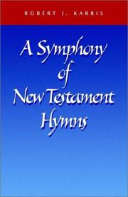 Cover of: A symphony of New Testament hymns: commentary on Philippians 2:5-11 ...