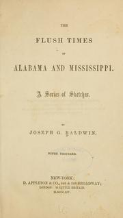 The flush times of Alabama and Mississippi by Joseph G. Baldwin