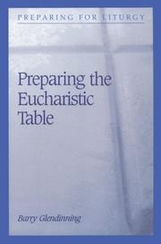 Cover of: Preparing the eucharistic table | Barry Glendinning